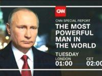 """CNN пуска репортаж за """"най-влиятелния човек в света"""" – Владимир Путин"""